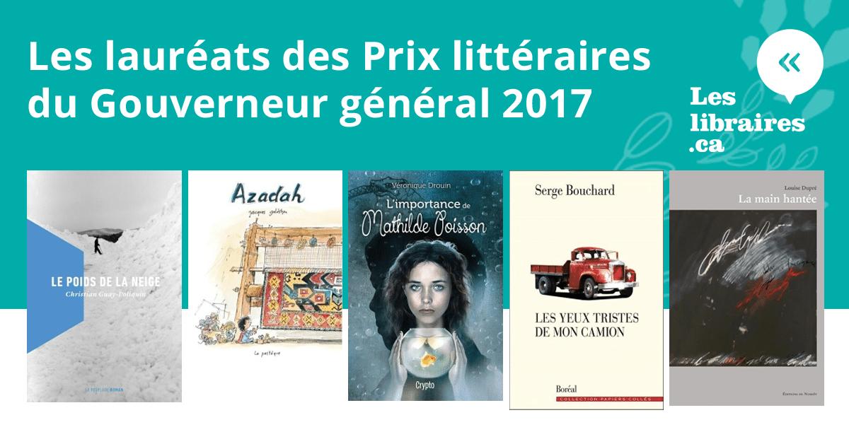 Les lauréats des Prix littéraires du Gouverneur général 2017