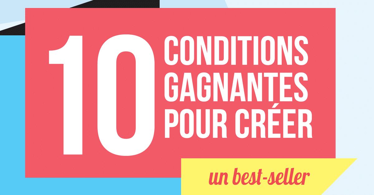 10 conditions gagnantes pour créer un best-seller