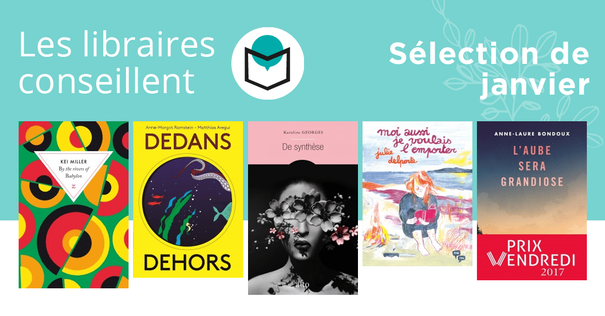 Les libraires conseillent : janvier 2018