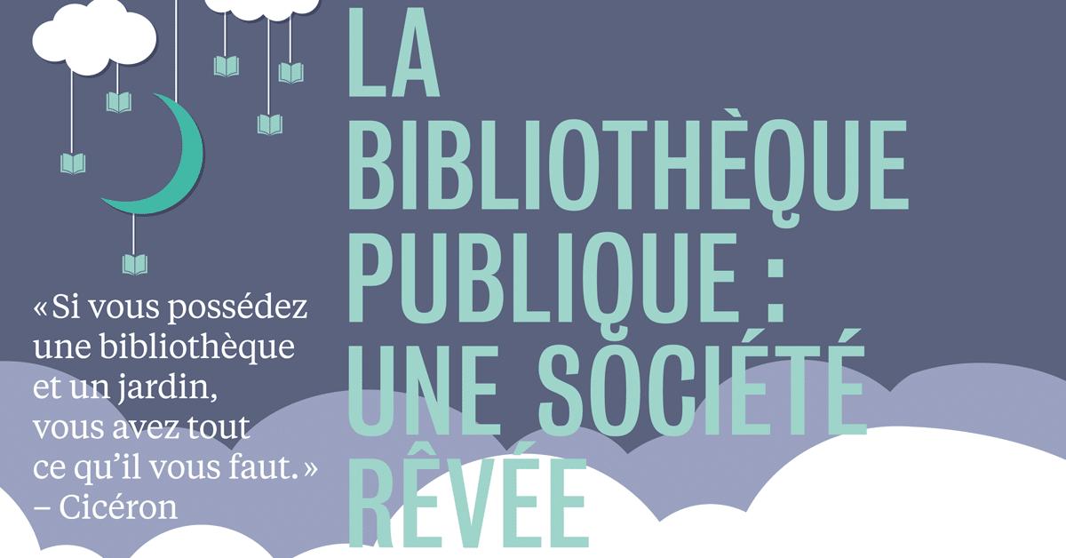 La bibliothèque publique : une société rêvée