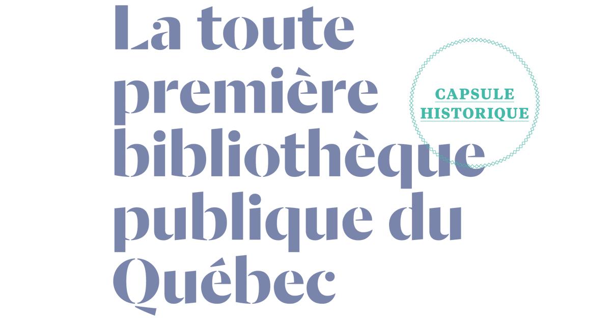 Capsule historique : La toute première bibliothèque publique du Québec