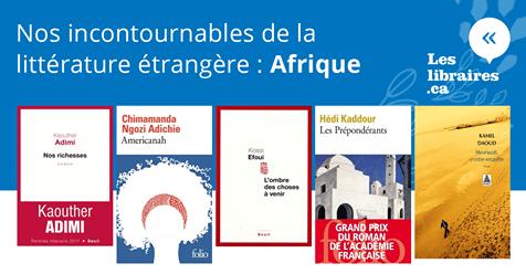 AFRIQUE - Carnet de nos incontournables de la littérature étrangère