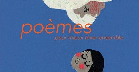 Poèmes pour mieux rêver ensemble : premier prix Jean-Hugues Malineau