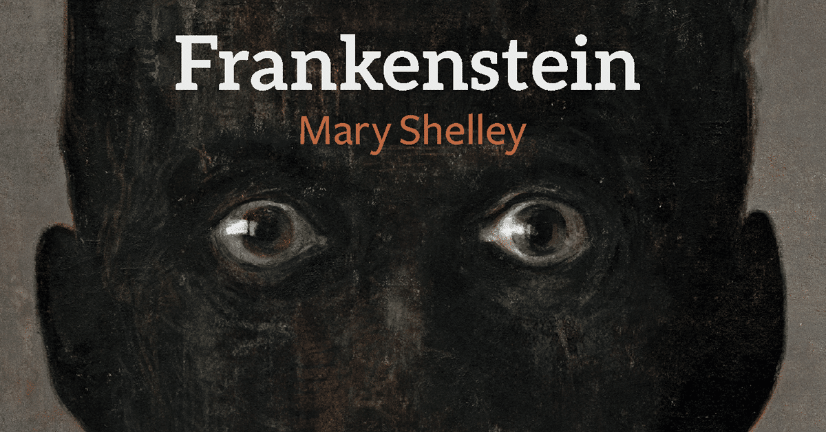 3 raisons de relire Frankenstein de Mary Shelley