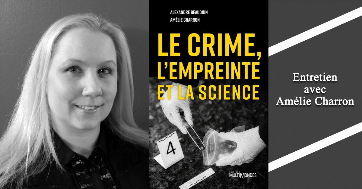 Le crime, l'empreinte et la science : les dessous de la police scientifique