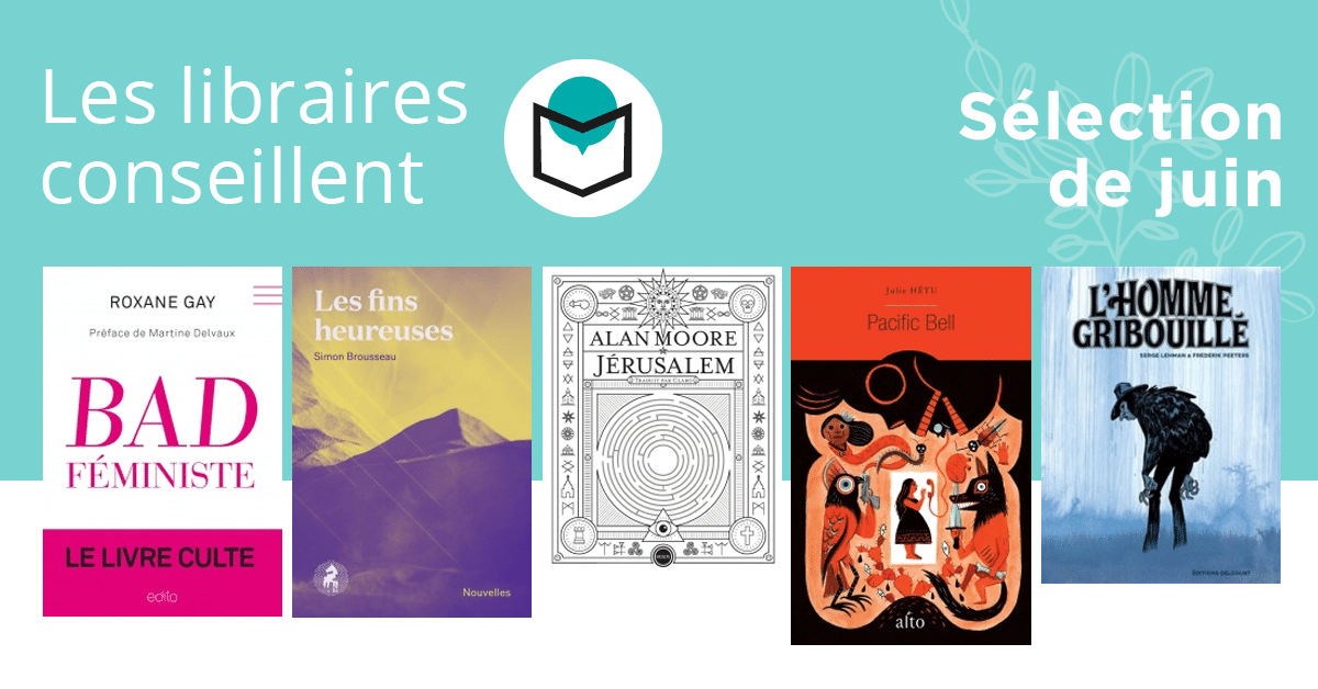 Les libraires conseillent : juin 2018