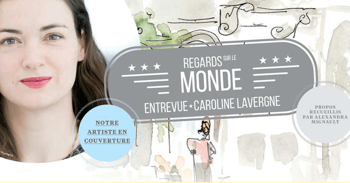 Caroline Lavergne : Regards sur le monde