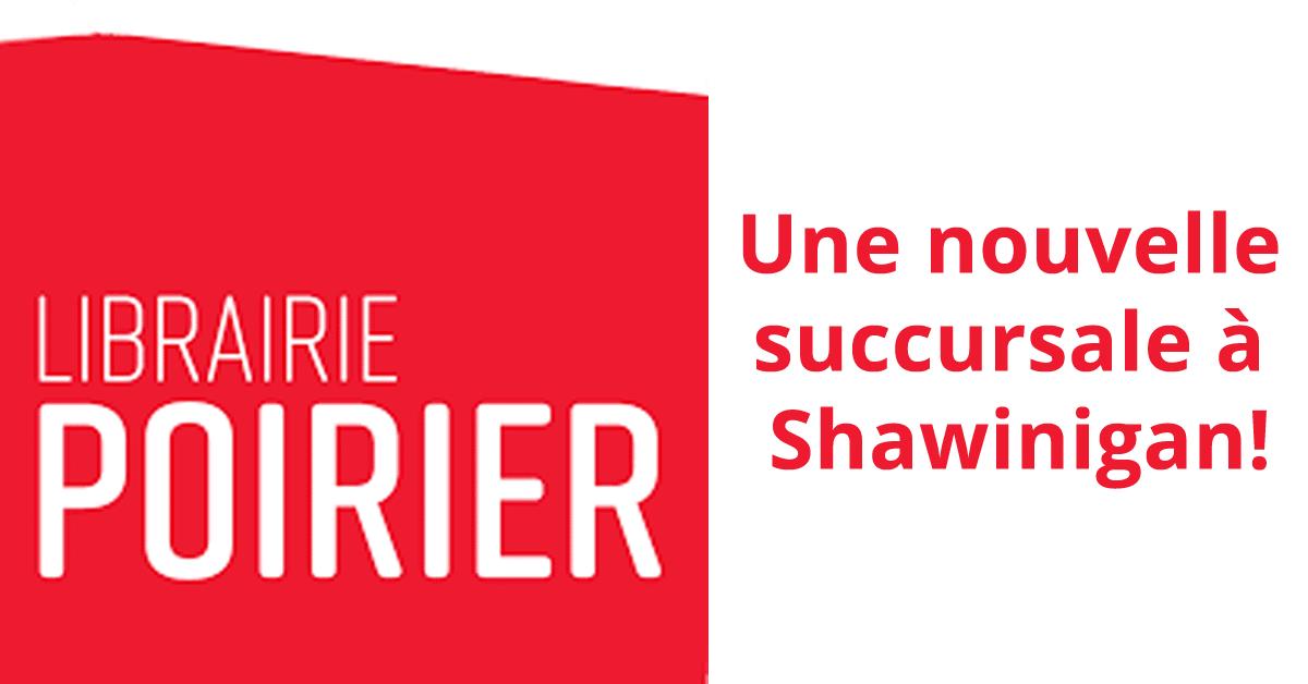 Librairie Poirier, une nouvelle succursale à Shawinigan