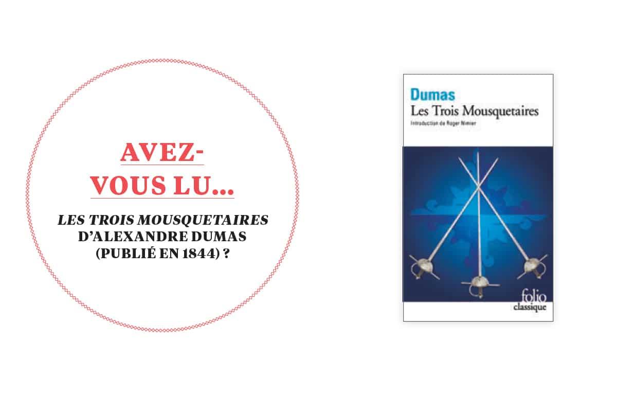 Avez-vous lu… Les trois mousquetaires d'Alexandre Dumas (publié en 1844)?