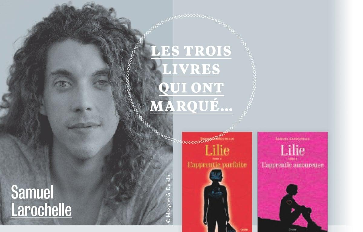Les trois livres qui ont marqué... Samuel Larochelle