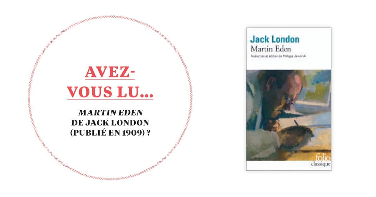 Avez-vous lu... Martin Eden de Jack London (Publié en 1909)?