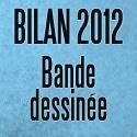 Bilan bande dessinée 2012: Saisir l'éphémère