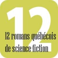 12 romans québécois de science-fiction