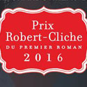 Le prix Robert-Cliche 2016