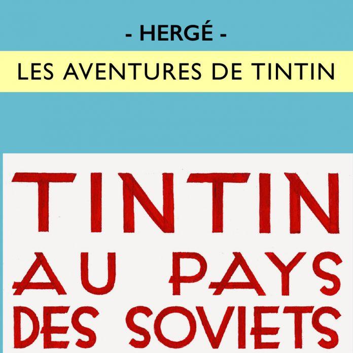Sortie de l'album colorisé du mythique Tintin au pays des Soviets