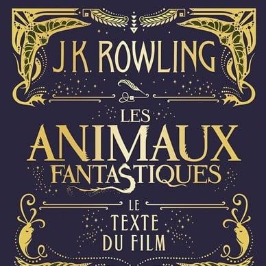 Parution en avril des Animaux fantastiques : le texte du film