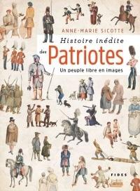 Vignette du livre Histoire inédite des Patriotes : un peuple libre en images