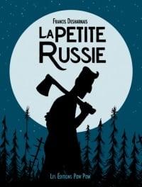 La Petite Russie - Francis Desharnais