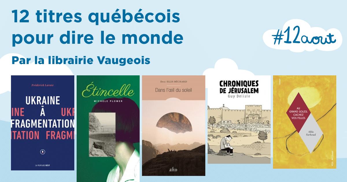12 titres québécois pour dire le monde