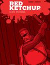 Pierre Fournier et Réal Godbout présentent: <i>Red Ketchup: La Vie en rouge</i>