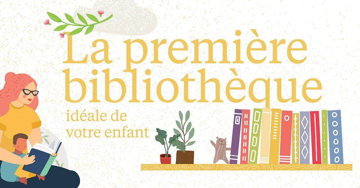 La première bibliothèque idéale de votre enfant