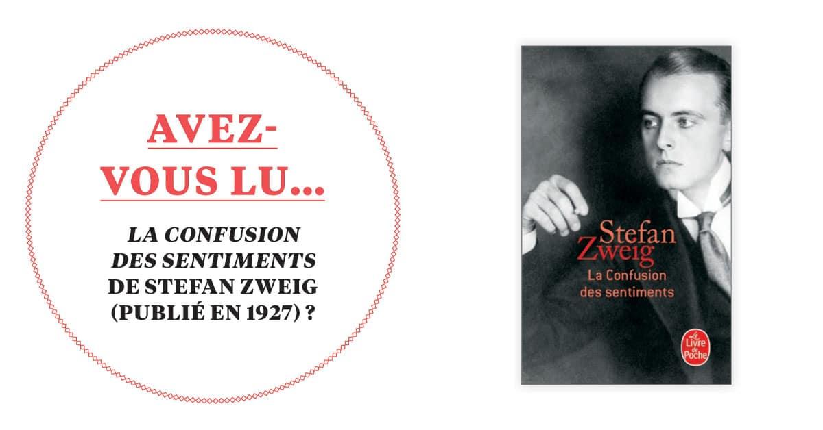 Avez-vous lu… La confusion des sentiments de Stefan Zweig (publié en 1927)?