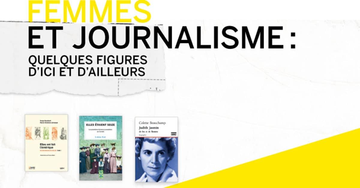 Femmes et journalisme : quelques figures d'ici et d'ailleurs