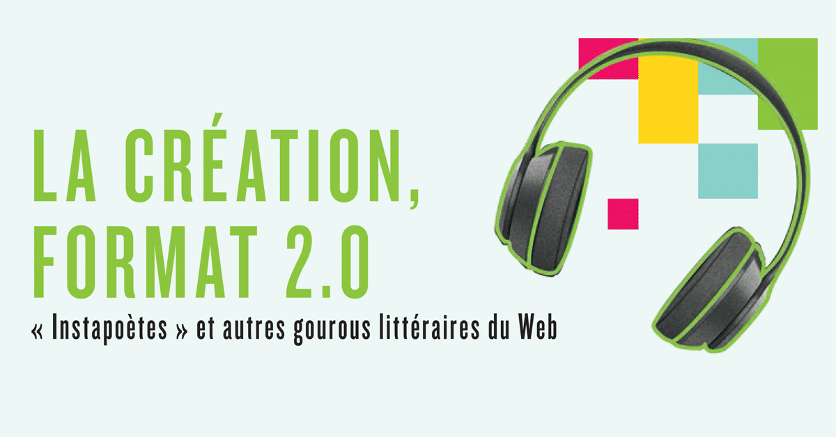 La création, format 2.0 : « Instapoètes » et autres gourous littéraires du Web