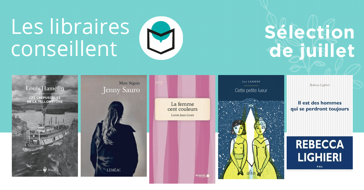 Les libraires conseillent : juillet 2020