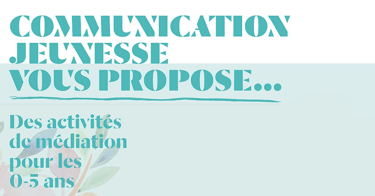 Communication-Jeunesse vous propose…