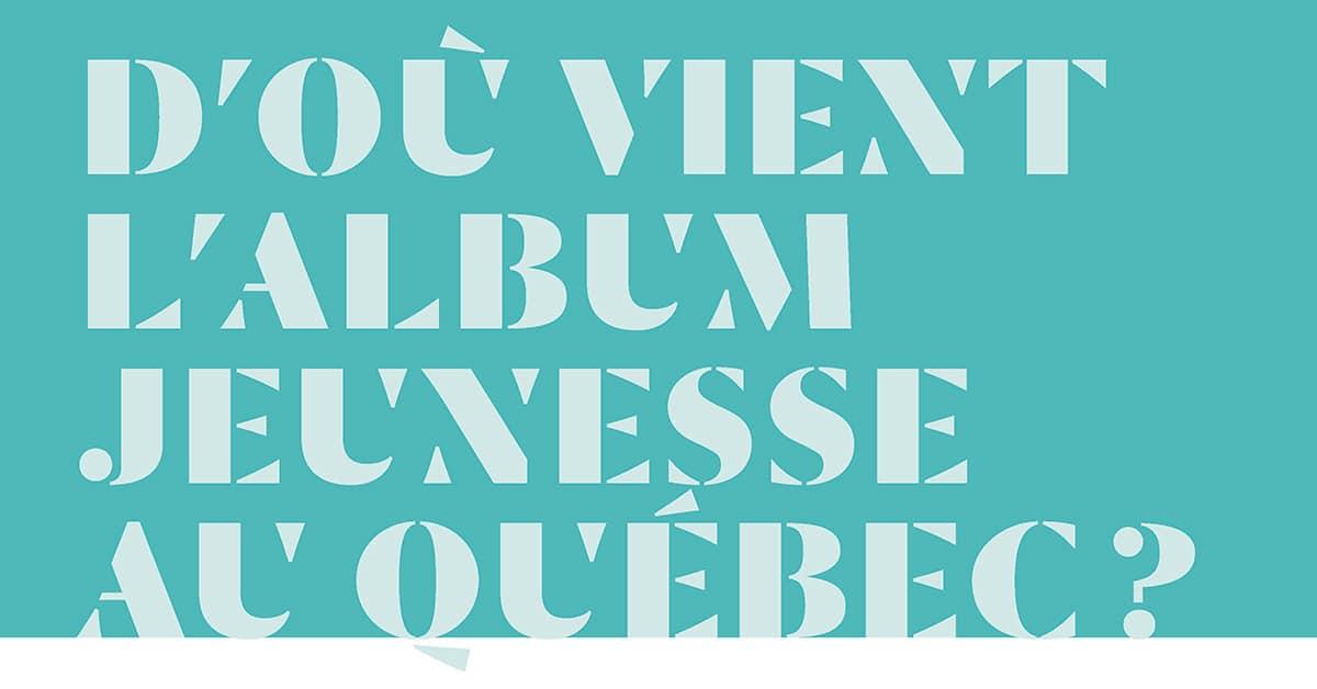 D'où vient l'album jeunesse au Québec?