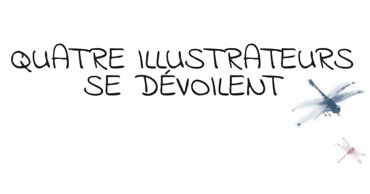Quatre illustrateurs se dévoilent