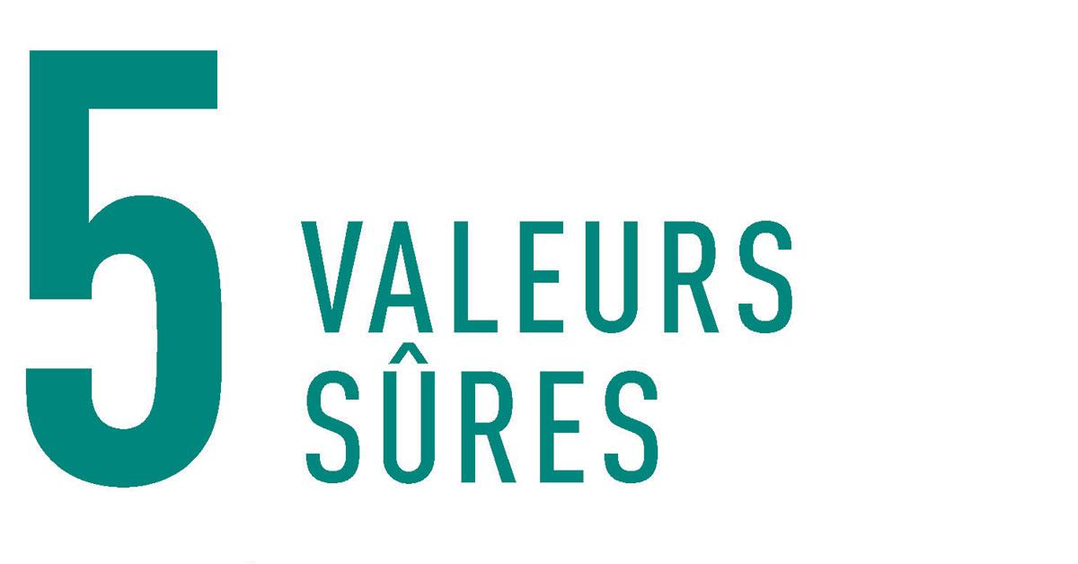 5 valeurs sûres