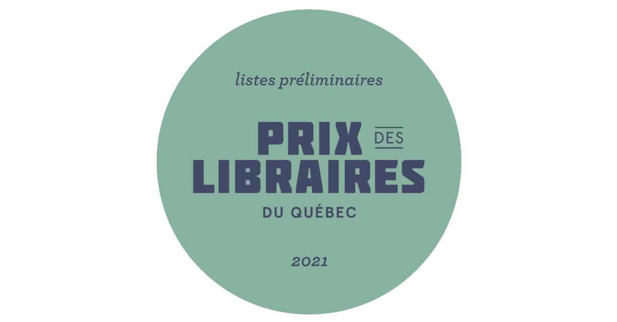 Prix des libraires du Québec : Les listes préliminaires 2021