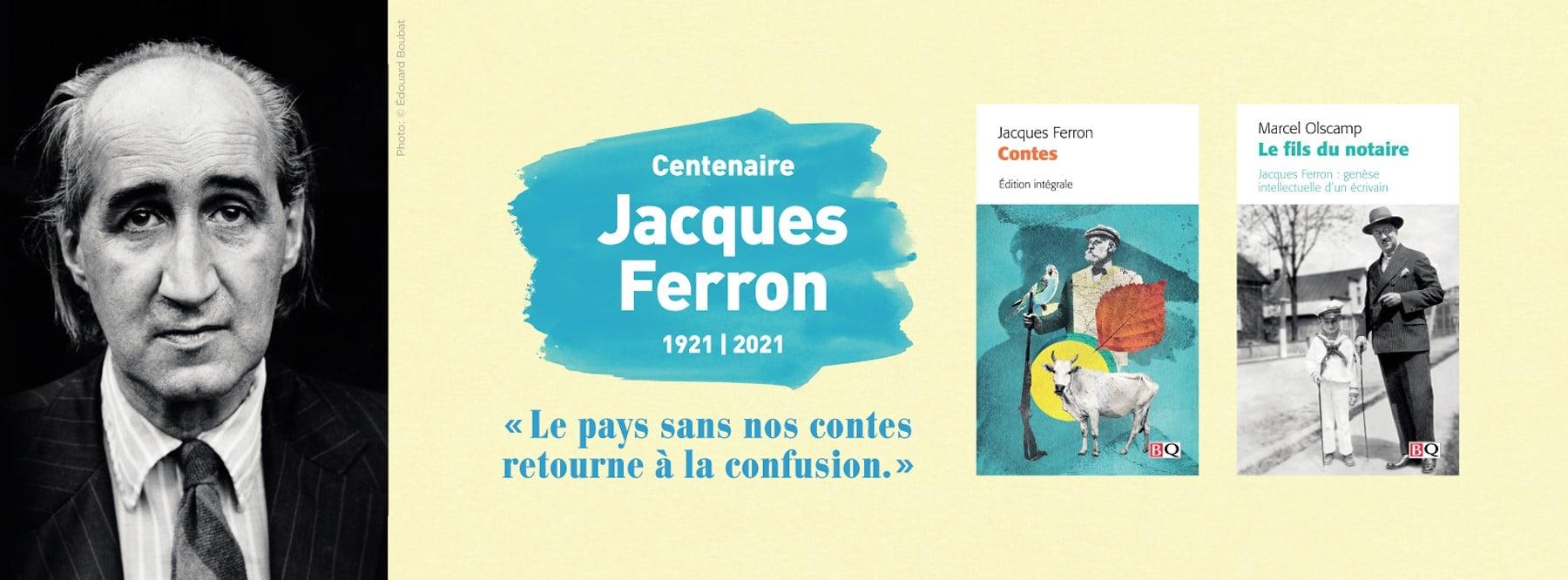 Centenaire de Jacques Ferron