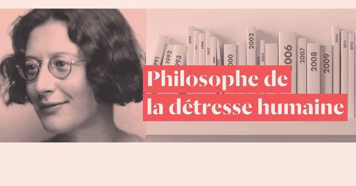 Simone Weil : Philosophe de la détresse humaine