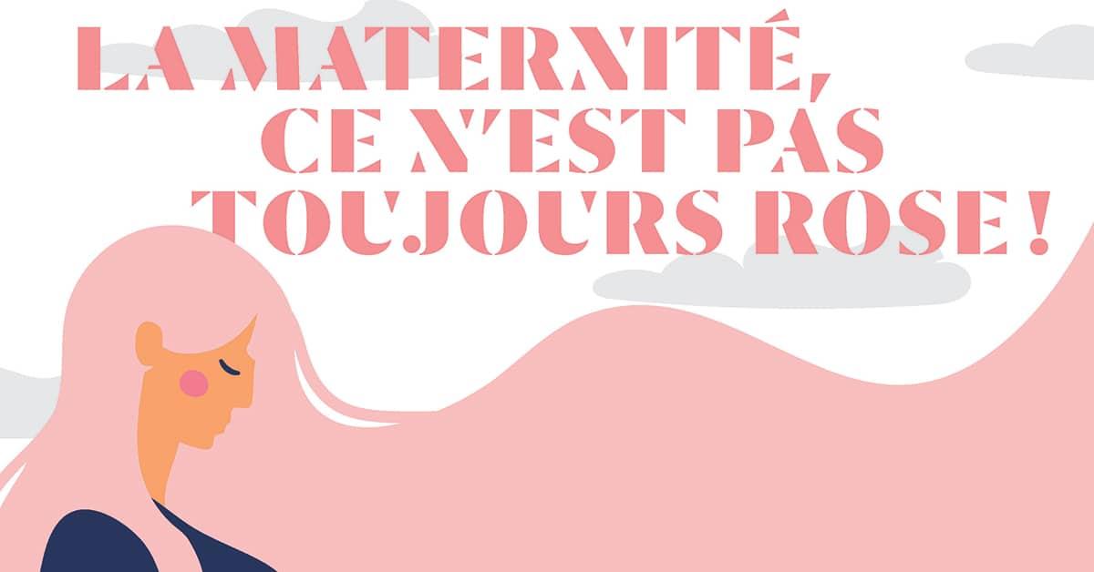 La maternité, ce n'est pas toujours rose!