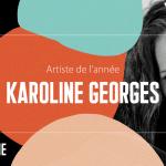 Avatar - Karoline Georges : Artiste de l'année en Montérégie